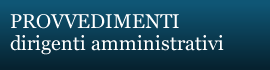 Provvedimenti dirigenti amministrativi
